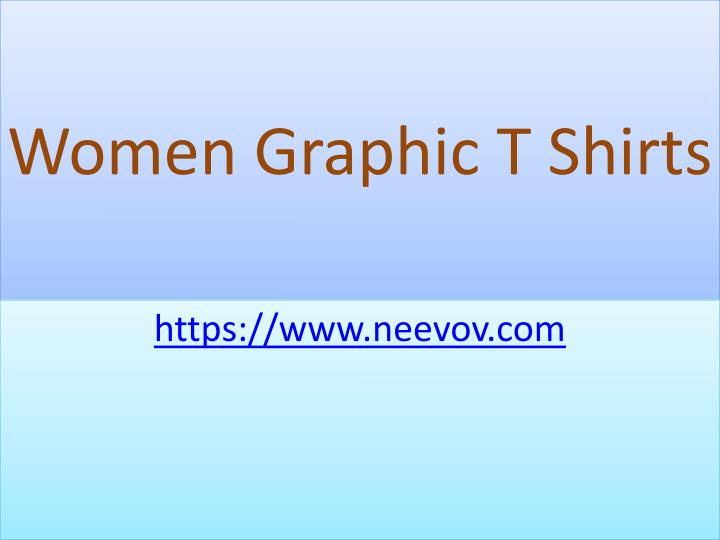Women graphic t shirts