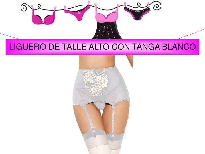 LIGUERO DE TALLE ALTO CON TANGA BLANCO