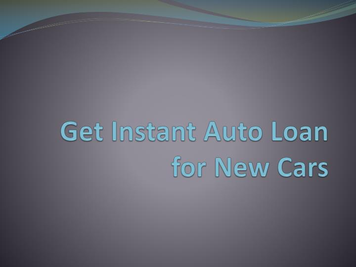 Get instant auto loan for new cars