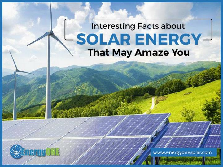 Interesting facts about solar energy that may amaze you