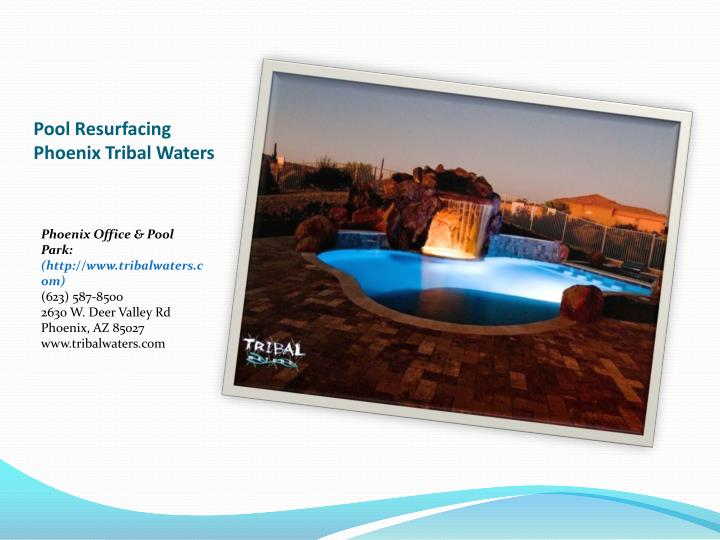 Ppt pool repair phoenix tribal waters powerpoint for Pool resurfacing phoenix az