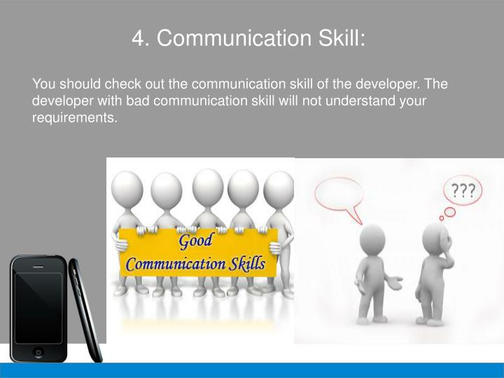 4. Communication Skill: