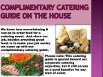 complimentary catering guide on the house
