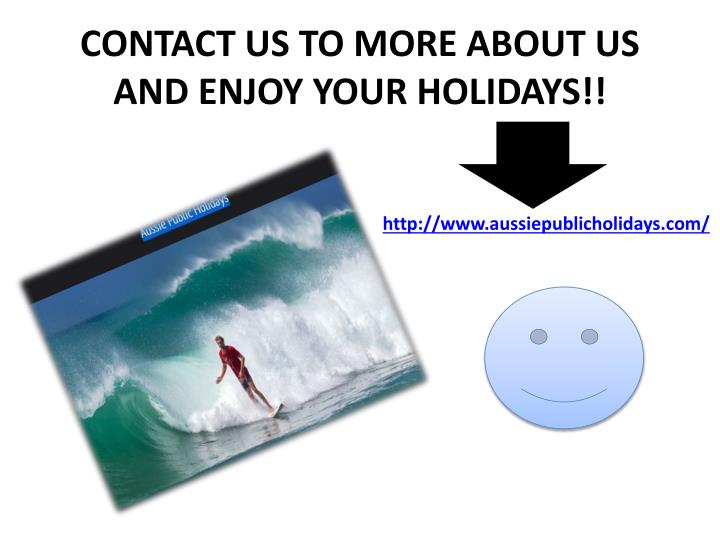 CONTACT US TO MORE ABOUT US AND ENJOY YOUR HOLIDAYS!!