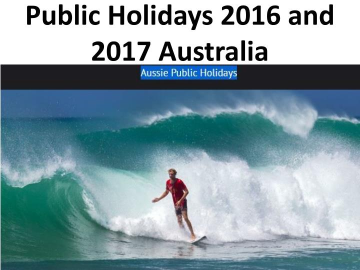 Public holidays 2016 and 2017 australia