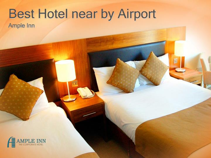 Best Hotel near by Airport