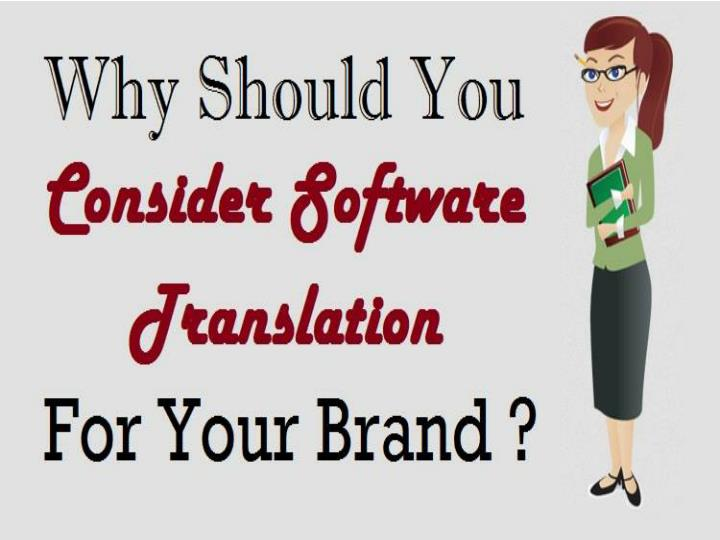 Why should you consider software translation for your brand