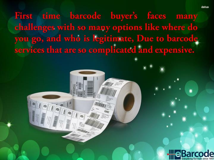 First time barcode buyer's faces many challenges with so many options like where do you go, and who is legitimate, Due to barcode services that are so complicated and expensive.
