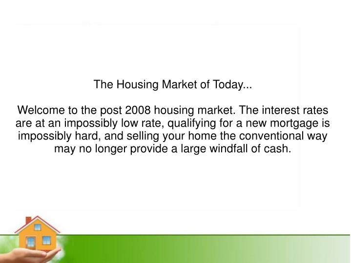 The Housing Market of Today...