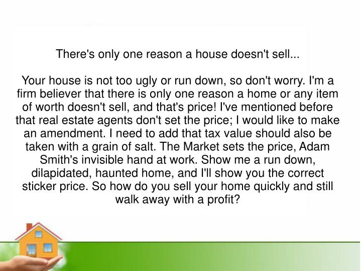 There's only one reason a house doesn't sell...