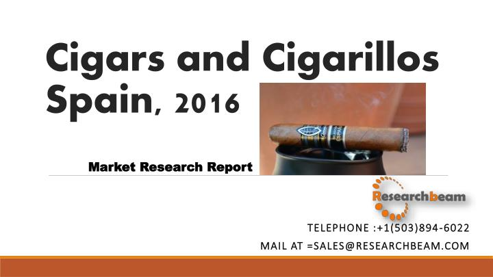 Cigars and cigarillos spain 2016