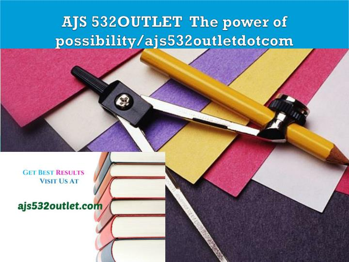 Ajs 532outlet the power of possibility ajs532outletdotcom