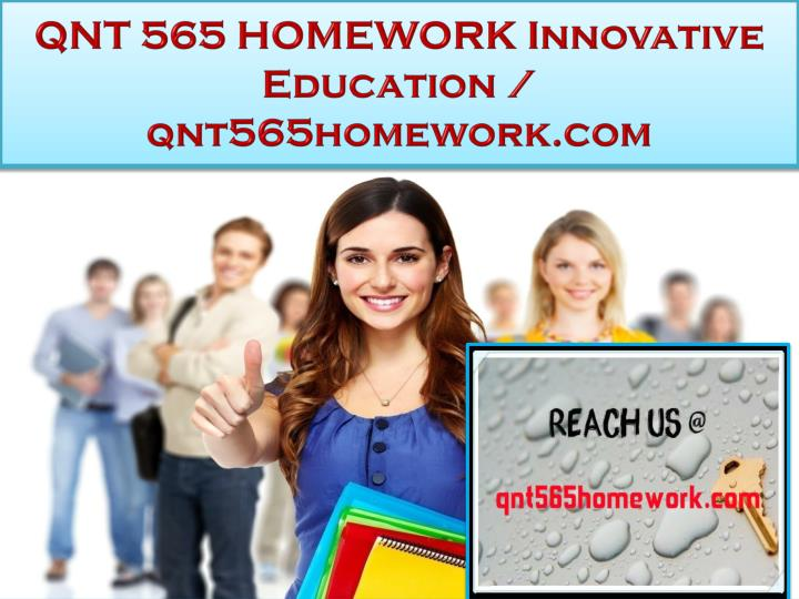 Qnt 565 homework innovative education qnt565homework com