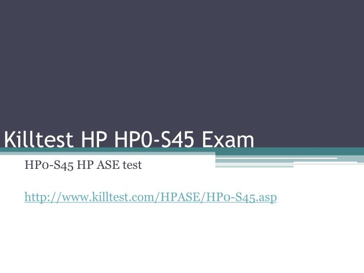 Killtest hp hp0 s45 exam