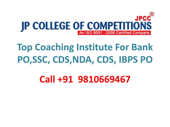 Top coaching institute for bank po ssc cds nda cds ibps po