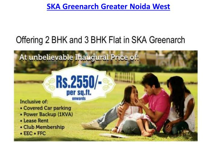Ska greenarch greater noida west
