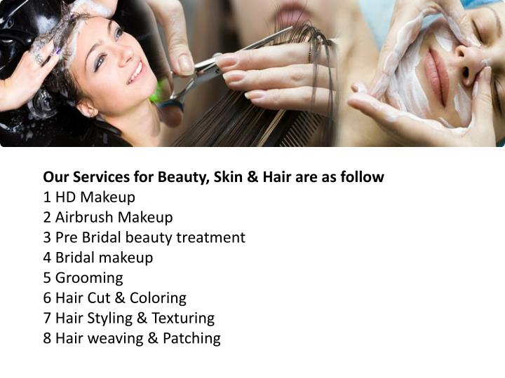 Our Services for Beauty, Skin & Hair are as follow