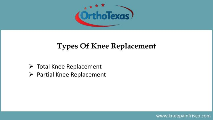 Types Of Knee Replacement