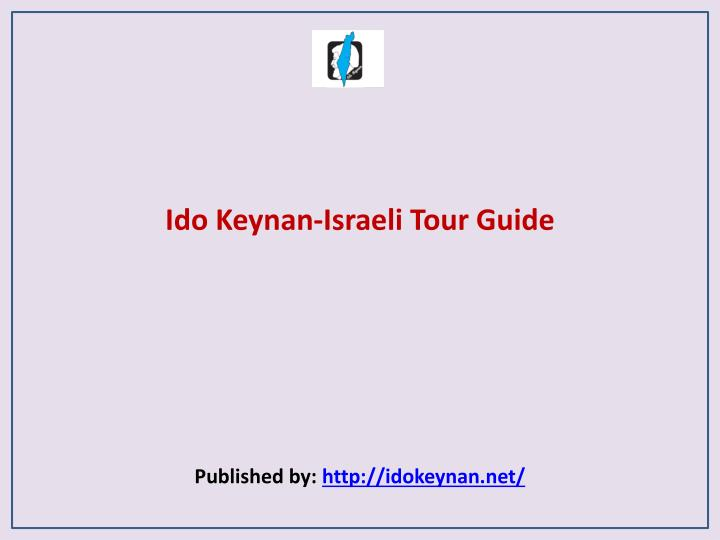 Ido keynan israeli tour guide published by http idokeynan net