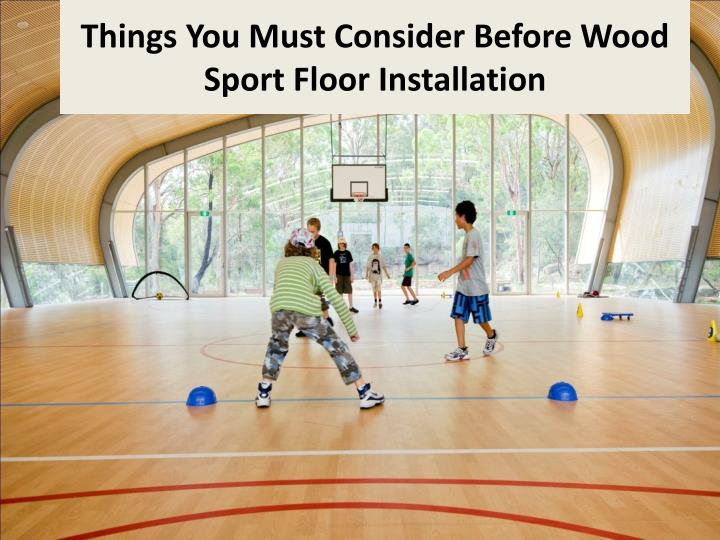 Ppt things you must consider before wood sport floor installation powerpoint presentation id - Things to consider before installing epoxy flooring ...