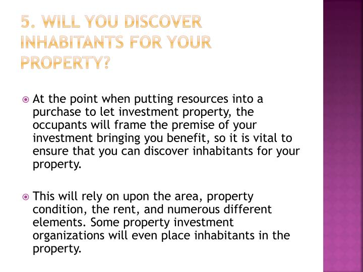 5. Will you discover inhabitants for your property?