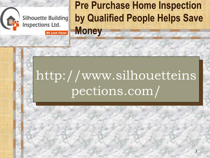pre purchase home inspection by qualified people helps save money