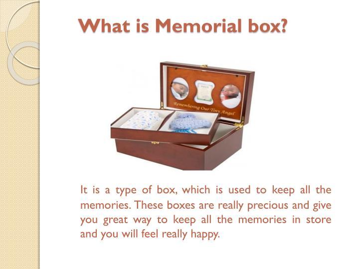 What is Memorial box?