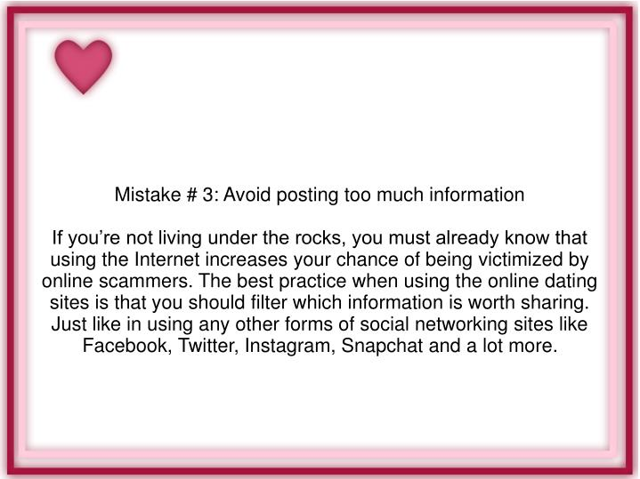 Mistake # 3: Avoid posting too much information