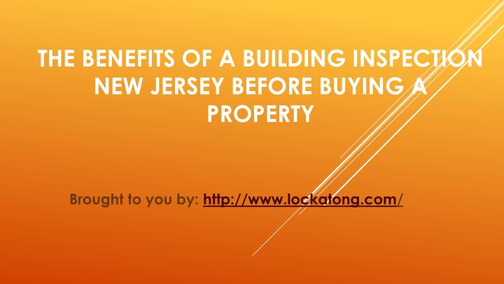Ppt The Benefits Of A Building Inspection New Jersey