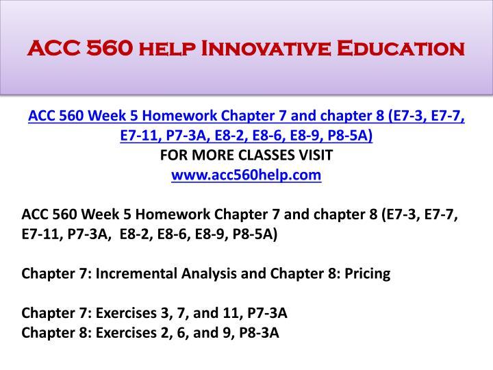 ACC 560 help Innovative Education