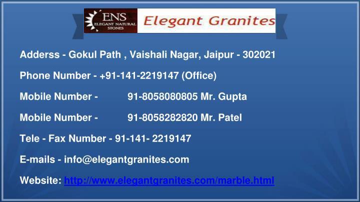 Adderss - Gokul Path , Vaishali Nagar, Jaipur - 302021