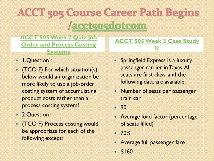 ACCT 505 Week 2 Quiz Job Order and Process Costing Systems