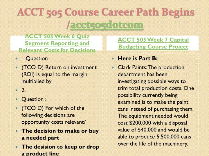 ACCT 505 Week 6 Quiz Segment Reporting and Relevant Costs for Decisions