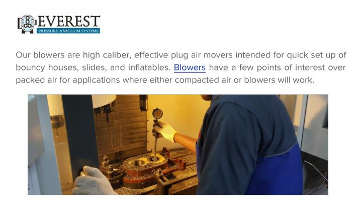 Our blowers are high caliber, effective plug air movers intended for quick set up of