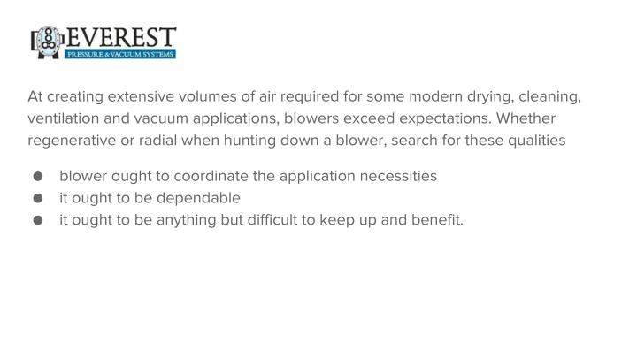 At creating extensive volumes of air required for some modern drying, cleaning,