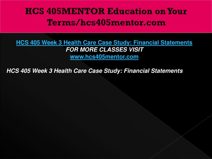 HCS 405MENTOR Education on Your Terms/hcs405mentor.com