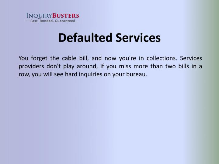 Defaulted Services