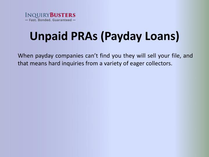 Unpaid PRAs (Payday Loans)