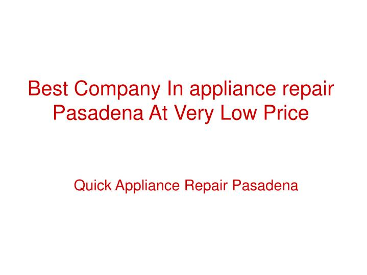 Best Company In appliance repair Pasadena At Very Low Price