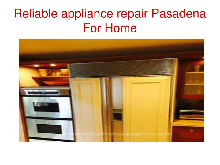 Reliable appliance repair Pasadena For Home