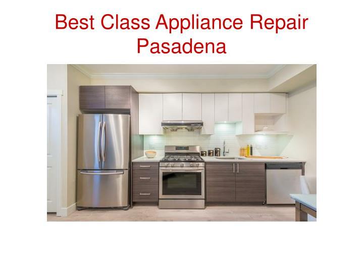 Best Class Appliance Repair Pasadena