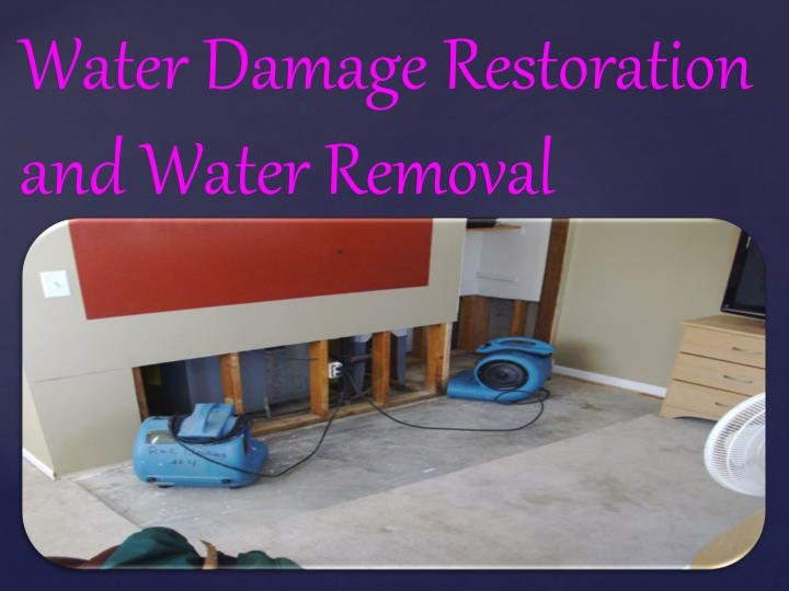 Water Damage Restoration and Water Removal