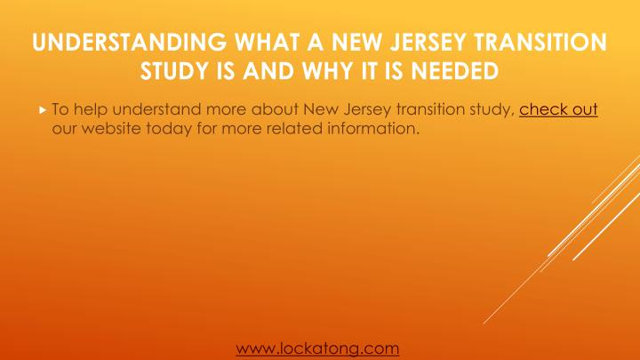 To help understand more about New Jersey transition study,