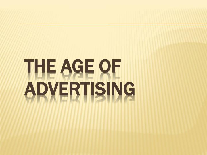 The Age of Advertising