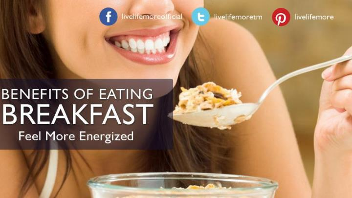 Top 7 benefits of eating breakfast live healthy live life more tips