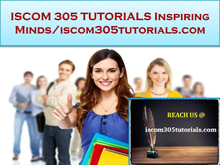 Iscom 305 tutorials inspiring minds iscom305tutorials com