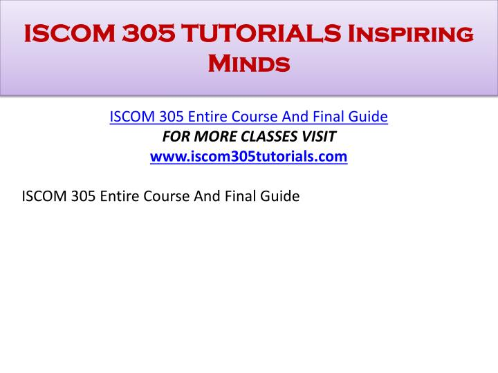Iscom 305 tutorials inspiring minds1