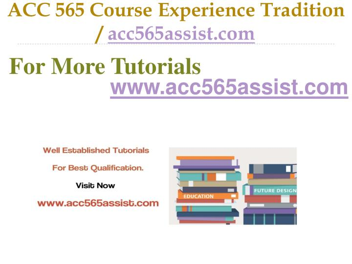 acc 565 Study flashcards on acc 565 week 4 assignment 2 at cramcom quickly memorize the terms, phrases and much more cramcom makes it easy to get the grade you want.