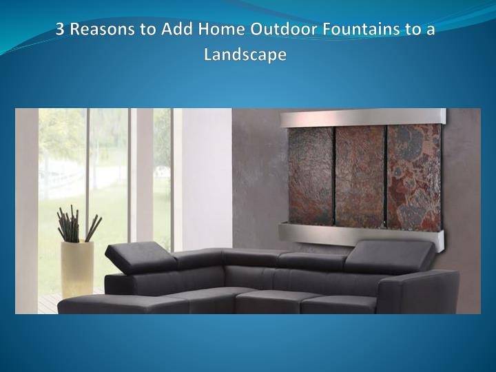 3 reasons to add home outdoor fountains to a landscape
