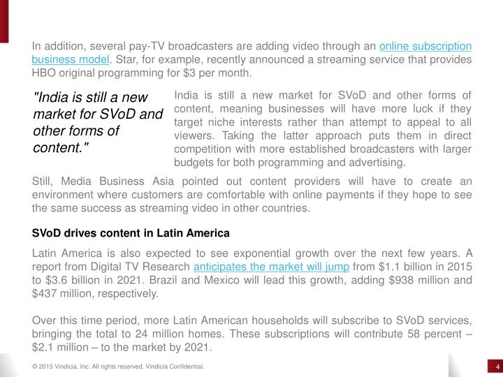In addition, several pay-TV broadcasters are adding video through an online subscription